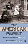 American Family From Obligation to Freedom