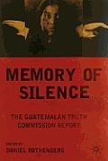 Memory of Silence: The Guatemalan Truth Commission Report