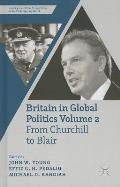 Britain in Global Politics, Volume 2: From Churchill to Blair