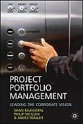 Project Portfolio Management: Leading the Corporate Vision
