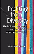 Profiting from Diversity: The Business Advantages and the Obstacles to Achieving Diversity