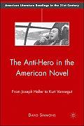 Anti Hero in the American Novel From Joseph Heller to Kurt Vonnegut