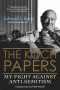 The Koch Papers: My Fight Against Anti-Semitism