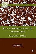 Race and Rhetoric in the Renaissance: Barbarian Errors