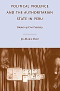 Political Violence & The Authoritarian State In Peru Silencing Civil Society