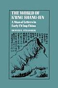 The World of K'Ung Shang-Jen: A Man of Letters in Early Ch'ing China