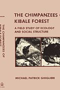 Chimpanzees of Kibale Forest: A Field Study of Ecology and Social Structure