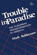 Trouble in Paradise: The Suburban Transformation in America