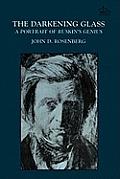The Darkening Glass: A Portrait of Ruskin's Genius