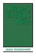 Refugees in International Politics