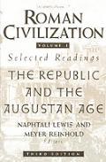 Roman Civilization Volume 1 The Roman Republic & the Principate of Augustus