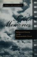 Screen Memories: Hollywood Cinema on the Psychoanalytic Couch