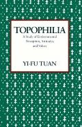 Topophilia A Study of Environmental Perceptions Attitudes & Values
