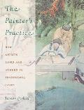 Painters Practice How Artists Lived & Worked in Traditional China
