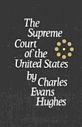 The Supreme Court of the United States: Its Foundation, Methods and Achievements: An Interpretation