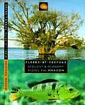 Floods of Fortune Ecology & Economy Along the Amazon