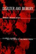 Disaster & Memory Celebrity Culture & the Crisis of Hollywood Cinema