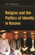 Religion & the Politics of Identity in Kosovo