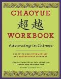 Chaoyue Workbook: Advancing in Chinese: Practice for Intermediate and Preadvanced Students [With CD (Audio)]