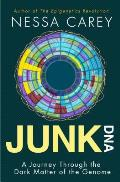 Junk DNA A Journey Through the Dark Matter of the Genome