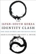 The Japan? south Korea Identity Clash: East Asian Security and the United States