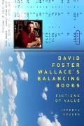 David Foster Wallaces Balancing Books Fictions of Value