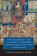 The Resurrection of the Body in Western Christianity, 200-1336