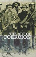 Art of Coercion The Primitive Accumulation & Management of Coercive Power