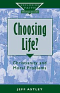 Choosing Life Christianity & Moral Probl