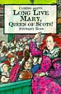 Long Live Mary Queen Of Scots