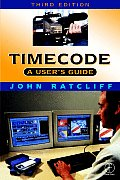 Timecode a User's Guide: A User's Guide