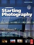 Starting Photography 4th Edition Guide To Better Pictu
