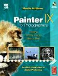 Painter IX for Photographers Creating Painterly Images Step by Step