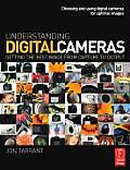Understanding Digital Cameras Getting the Best Image from Capture to Output
