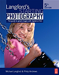 Langfords Starting Photography The Guide to Great Images with Digital or Film