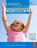 Langfords Starting Photography The Guide to Creating Great Images