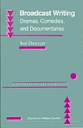 Broadcast Writing: Dramas, Comedies, and Documentaries