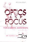 Optics & Focus For Camera Assistants