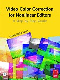 Video Color Correction for Non Linear Editors A Step By Step Guide With CDROM