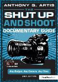 Shut Up & Shoot Documentary Guide A Down & Dirty Dv Production