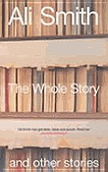 Whole Story & Other Stories