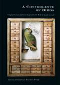 Convergence of Birds Original Fiction & Poetry Inspired by the Work of Joseph Cornell