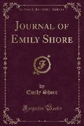 Journal of Emily Shore (Classic Reprint)