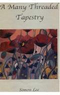 A Many Threaded Tapestry