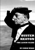 Buster Keaton: The Later Years