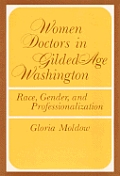 Women Doctors In Gilded Age Washington