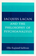 Jacques Lacan & The Philosophy of Psychoanalysis