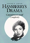 Hansberrys Drama Commitment & Complexity