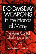 Doomsday Weapons in the Hands of Many: The Arms Control Challenge of the '90s