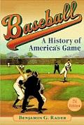 Baseball A History Of Americas Game